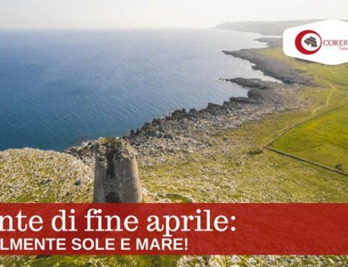 Ponte di fine aprile nel Salento: finalmente sole e mare!